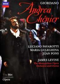 Cover Luciano Pavarotti / James Levine / The Metropolitan Opera Orchestra and Chorus - Andrea Chénier - Giordano [DVD]